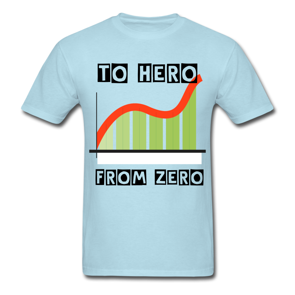 From Zero to Hero unisex Classic T-Shirt - powder blue