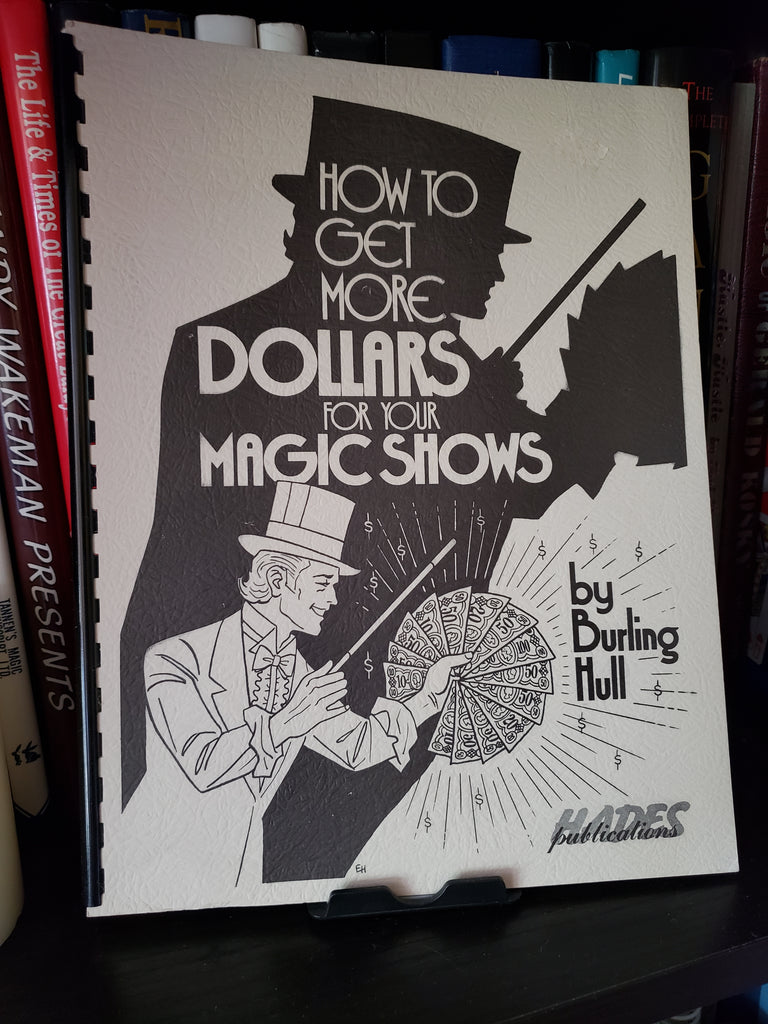How to Get More Dollars for Your Magic Shows by Burling Hull - Book