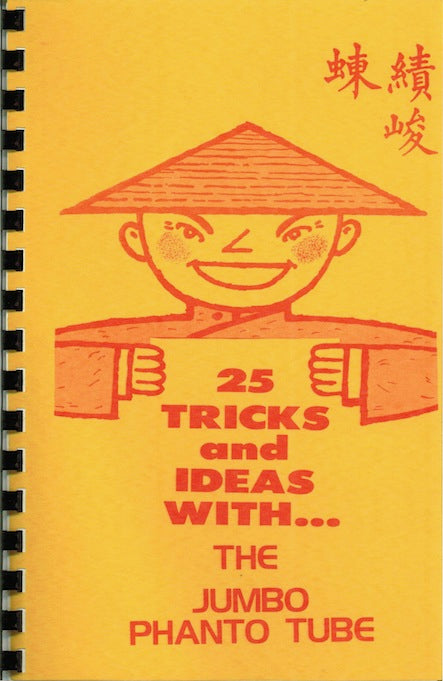 25 Tricks and Ideas with the Jumbo Phanto Tube by Don Tanner - Book