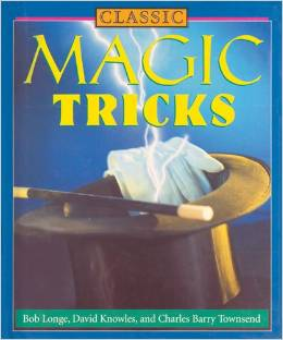 Classic: Magic Tricks by Bob Longe, David Knowles and Charles Barry Townsend - Book
