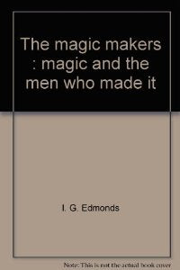 The Magic Makers by I. G. Edmonds - Book