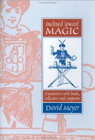 Inclined Toward Magic by David Meyer - Book