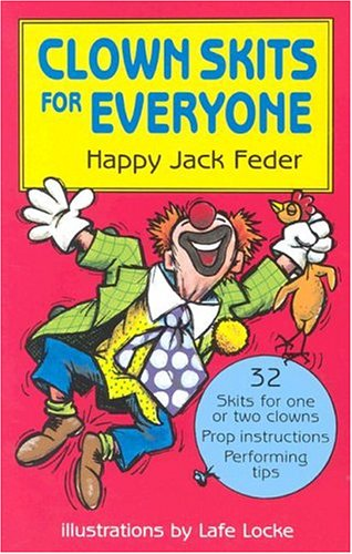 Clown Skits for Everyone by Happy Jack Feder