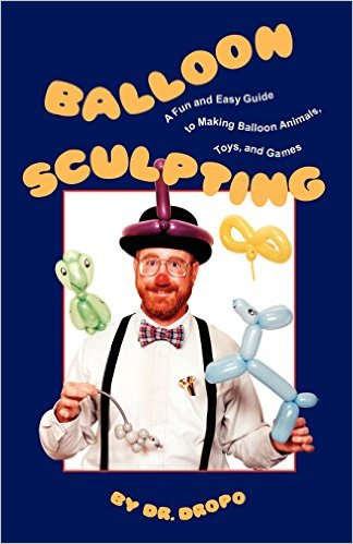 Balloon Sculpting by Dr. Dropo - Book