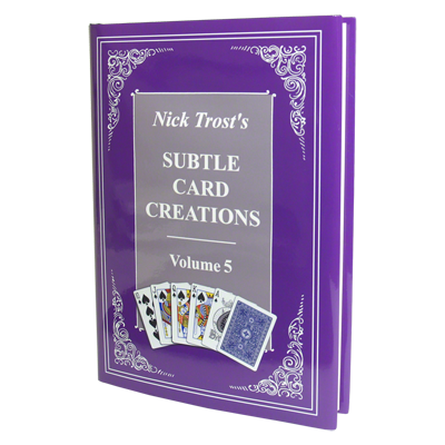 Subtle Card Creations of Nick Trost Vol. 5 by Nick Trost - Book