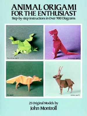 Animal Origami for the Enthusiast by John Montroll - Book