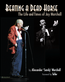 Beating a Dead Horse: The Life and Times of Jay Marshall Audio Book - Book