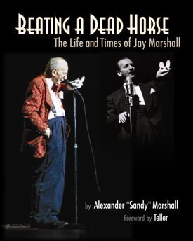 Beating a Dead Horse: The Life and Times of Jay Marshall - Book