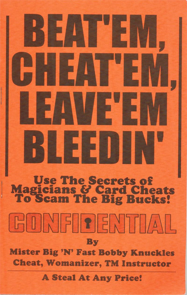 Beat 'em, Cheat 'em and Leave 'em Bleedin' by Bobby Knuckles - Book