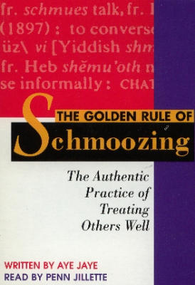The Golden Rule of Schmoozing by Aye Jaye - Book