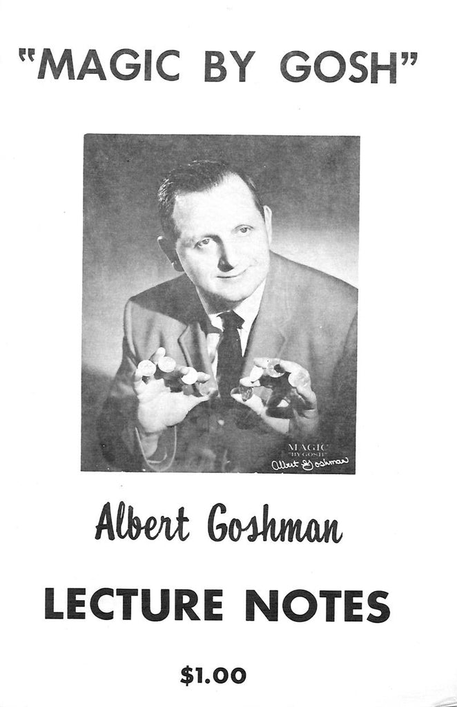 Magic By Gosh: Lecture Notes by Al Goshman - Book