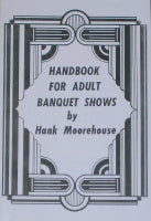 Handbook for Adult Banquet Shows by Hank Moorehouse - Book