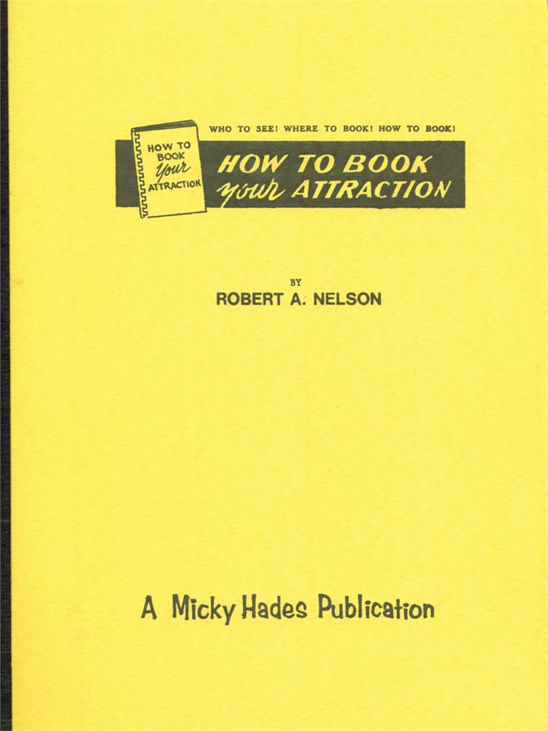 How to Book Your Attraction by Robert A. Nelson - Book