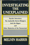Investigating the Unexplained by Melvin Harris