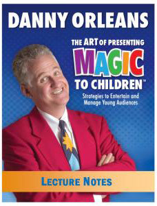 The Art of Presenting Magic to Children - Danny Orleans Lecture Notes - Book
