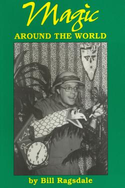 Magic Around The World  by Bill Ragsdale - Book