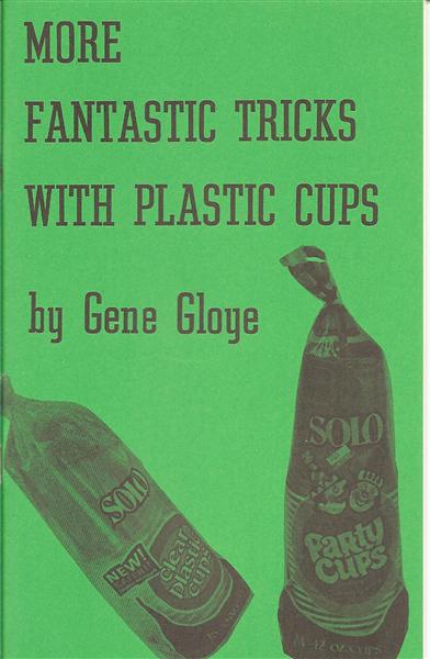 More Fantastic Tricks With Plastic Cups by Gene Gloye - Book
