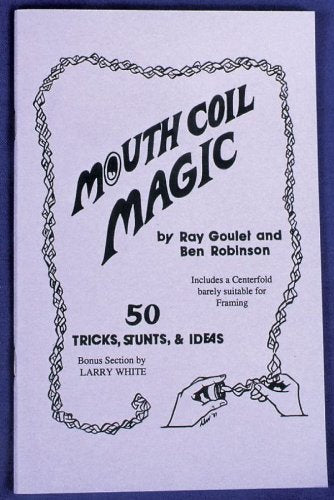 Mouth Coil Magic by Ray Goulet and Ben Robinson - Book
