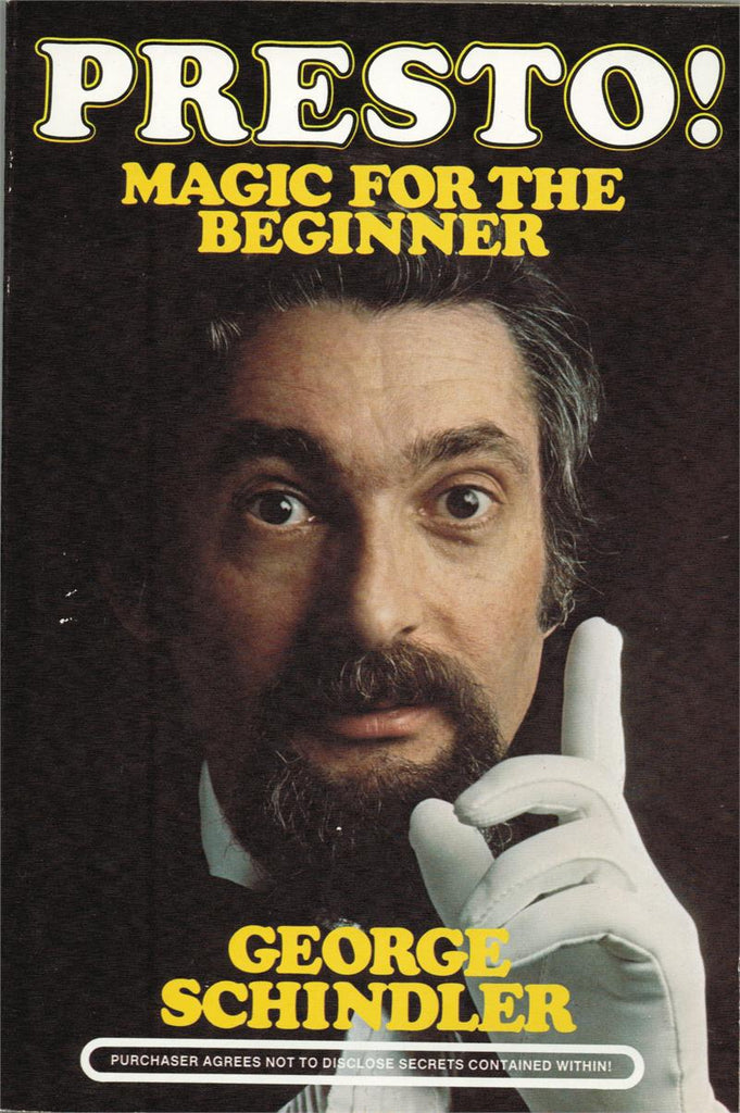 Presto! Magic for the Beginner by George Schindler
