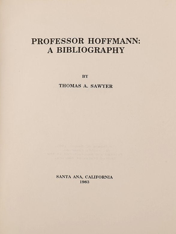 Professor Hoffmann: A Bibliography by Thomas A. Sawyer - Book