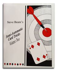 Semi-Automatic Card Tricks VOL. 2 by Steve Beam - Book