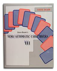 Semi-Automatic Card Tricks VOL. 3 by Steve Beam - Book