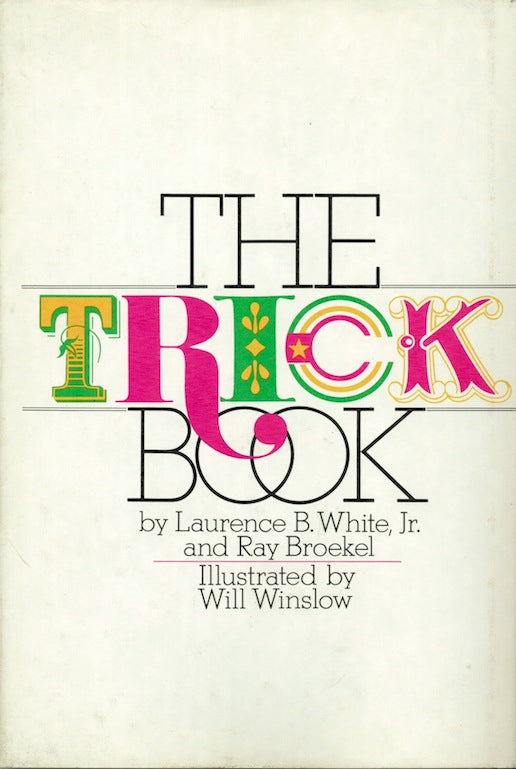 The Trick Book by Laurence B. White, Jr. and Ray Broekel - Book