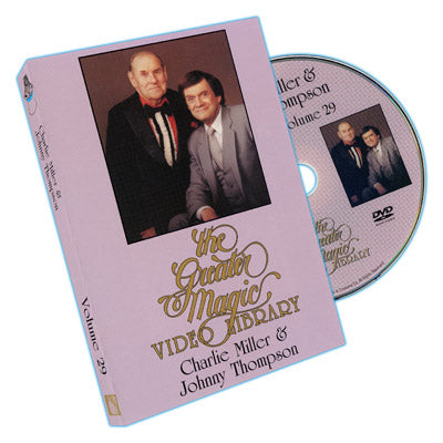 Greater Magic Video Library Vol. 29 - Charlie Miller and Johnny Thompson