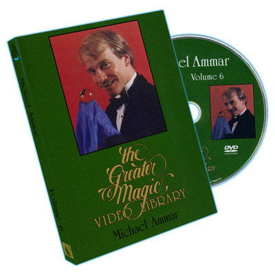 Greater Magic Video Library Vol. 6 - Michael Ammar