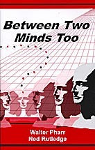 Between Two Minds Too by Walter Pharr and Ned Rutledge - Book