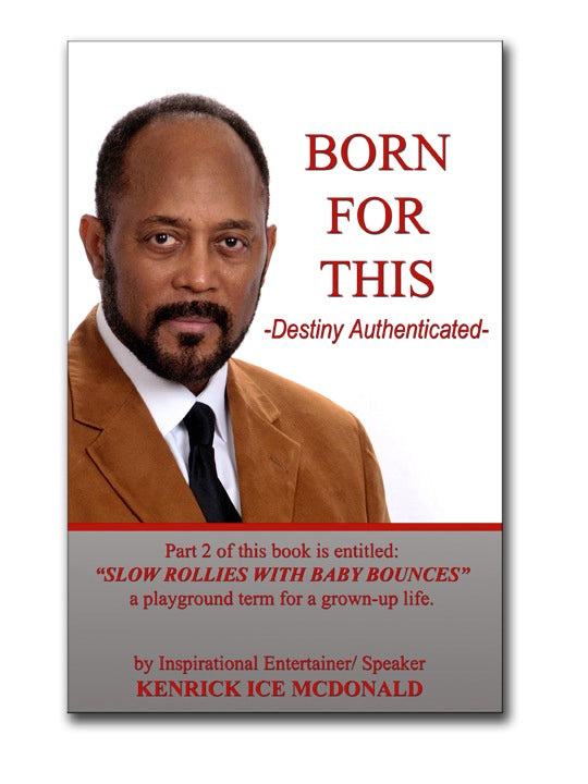 BORN FOR THIS - Destiny Authenticated by Kenrick ICE McDonald - Book