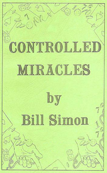 Controlled Miracles by Bill Simon - Book