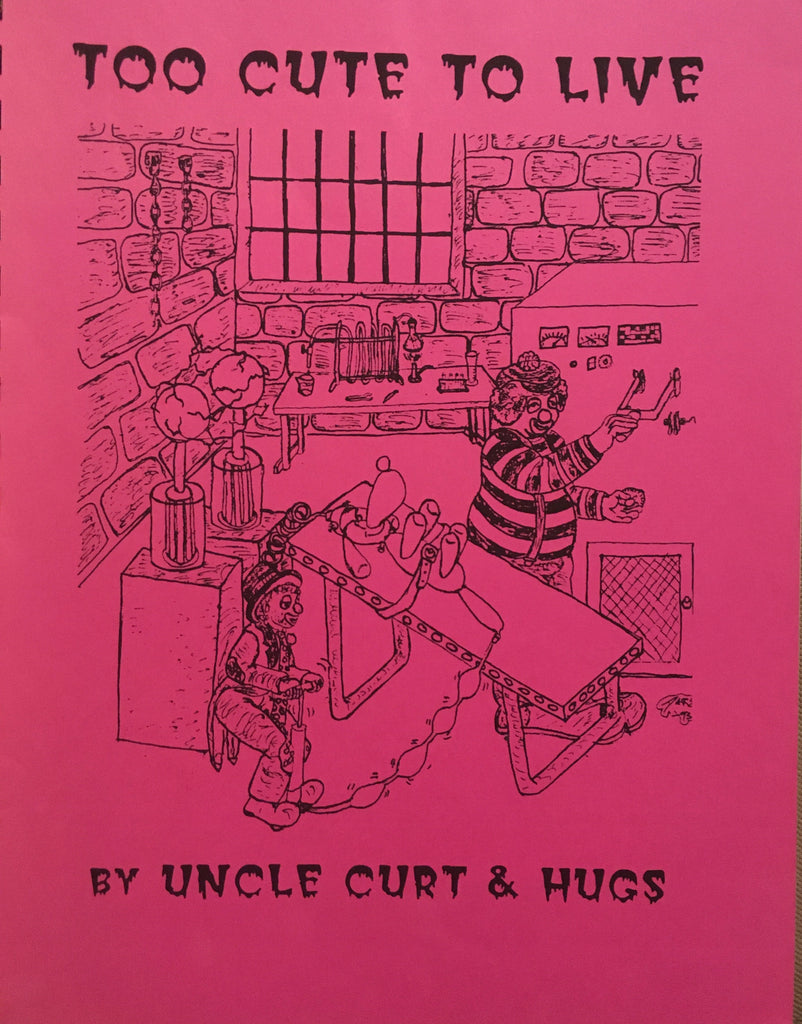 Too Cute to Live by Uncle Curt & Hugs - Book