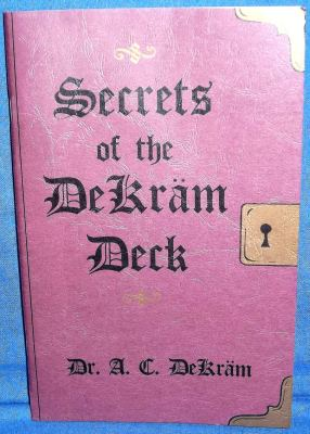 Secrets of the DeKram Deck by Dr. A.C. DeKram - Book