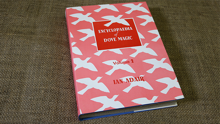 Encyclopedia of Dove Magic VOL. 2 by Ian Adair - Book