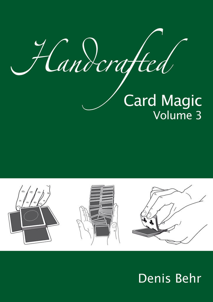 Handcrafted Card Magic Volume 3 by Denis Behr - Book