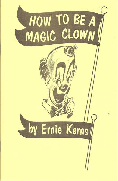 How To Be A Magic Clown Series by Ernie Kerns, Fred Olsen, and G. Elmar Jones - Book
