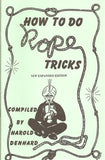 How To Do Rope Tricks by Harold Denhard - Book
