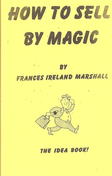How To Sell By Magic by Frances Ireland Marshall - Book