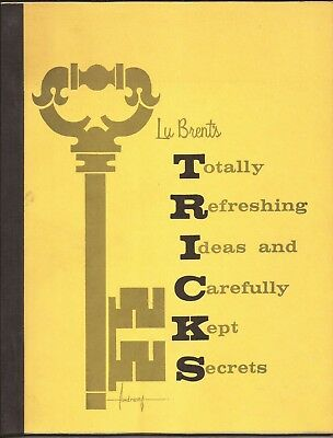 T.R.I.C.K.S. Totally Refreshing Ideas and Carefully Kept Secrets by Lu Brent - Book
