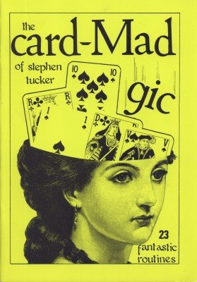 The Card-Madgic of Stephen Tucker - Book