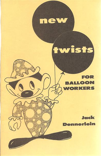 New Twists For Balloon Workers by Jack Dennerlein - Book