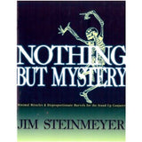 Nothing But Mystery By Jim Steinmeyer - Book