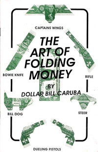 Art of Folding Money by Dollar Bill Caruba- Book
