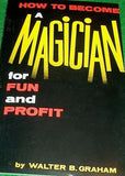 How to Become A Magician for Fun and Profit - Book