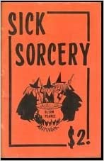 Sick Sorcery by Bob Olson and Bob Pearce - Book