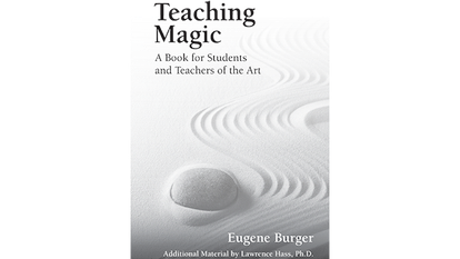 Teaching Magic: A Book for Students and Teachers of the Art by Eugene Burger - Book