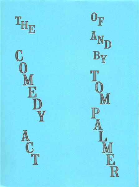 The Comedy Act of Tom Palmer by Tom Palmer - Book