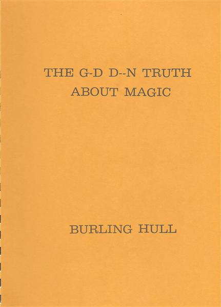 The G-D D--N Truth About Magic by Burling Hull - Book
