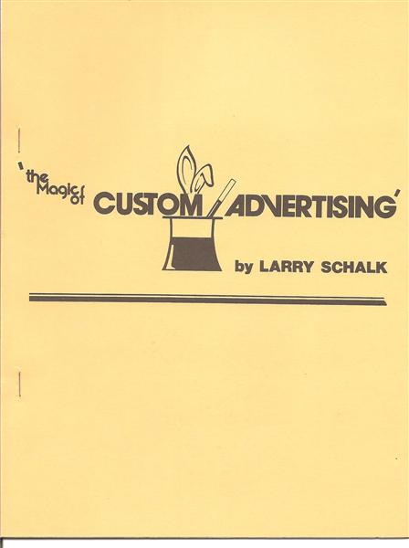 The Magic of Custom Advertising by Larry Schalk - Book